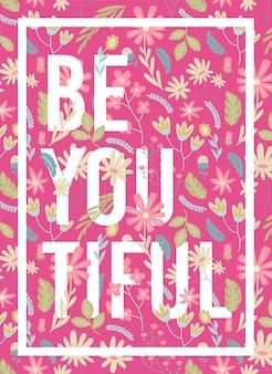 Citações ser você cartaz floral tiful