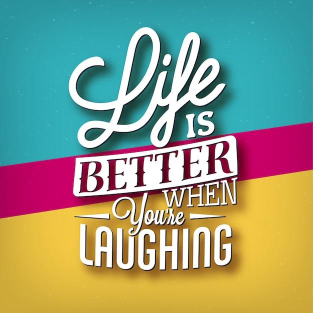 Citações tipográficas: 'a vida é melhor quando você está rindo' lettering