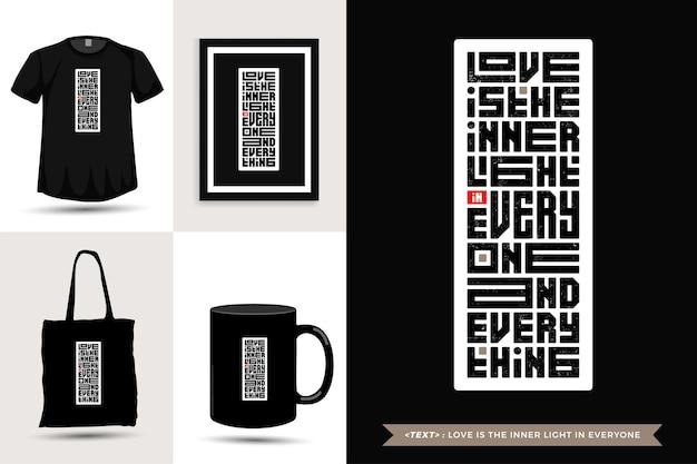 Citações tipográficas de inspiração camiseta o amor é a luz interior em todos e em tudo. modelo de design vertical de letras de tipografia
