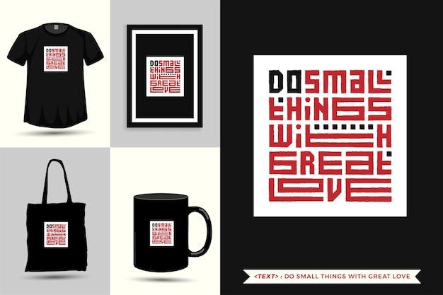 Citar camisetas motivacionais fazer pequenas coisas com grande amor pela impressão