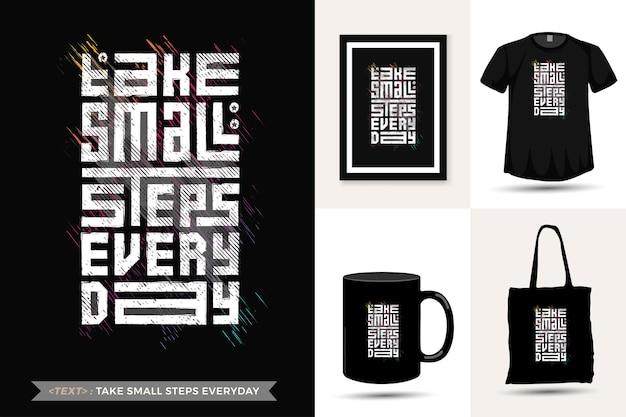 Citar motivação tshirt dar pequeno passo todos os dias para impressão. modelo de design vertical de letras de tipografia da moda