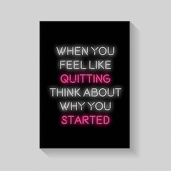 Citar. quando você se sentir como desistir pense em por que você começou de cartaz no estilo de néon.