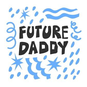 Cite o futuro papai isolado no fundo branco ilustração vetorial