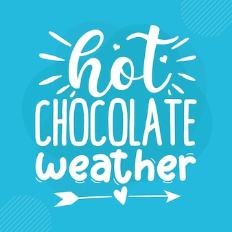 Clima de chocolate quente design de vetor de letras de inverno premium