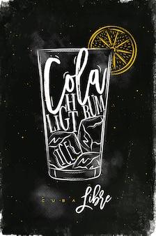 Cocktail cuba libre com letras de cola, rum light, gelo em estilo gráfico vintage, desenho com giz e cor no fundo do quadro