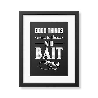 Coisas boas acontecem para aqueles que atraem citação no quadro quadrado preto realista