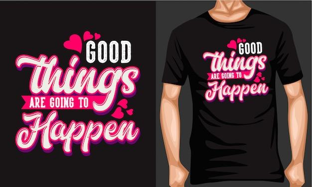 Coisas boas vão acontecer rotulando tipografia