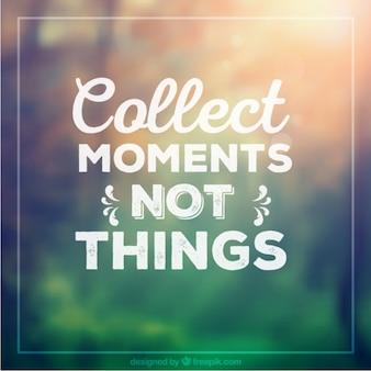 Colecione momentos não coisas