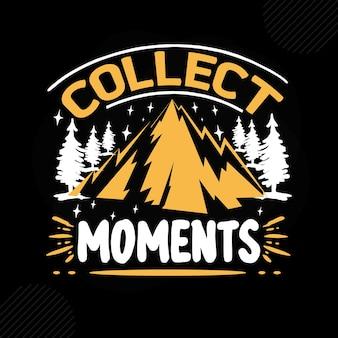 Colecione momentos premium camping tipografia vector design