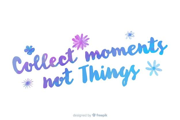 Coletar momentos, não coisas aquarela letras