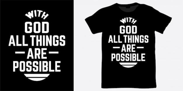 Com deus, todas as coisas são possíveis, design de letras para camisetas