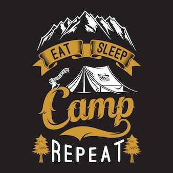 Coma a repetição do acampamento do sono. provérbios e cotações do acampamento