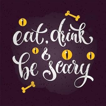 Coma, beba e seja assustador. texto escrito à mão de halloween. design para impressão, cartaz, convite, ilustração vetorial de t-shirt