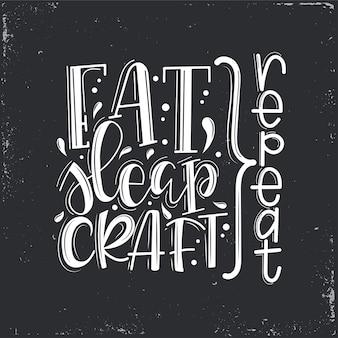 Coma letras de repetição de artesanato do sono, citação motivacional