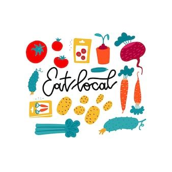 Coma local - cartaz de letras com vegetais brilhantes engraçados e raízes em estilo de desenho animado de vetor plana.
