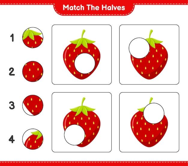 Combine as metades. combine as metades de morango. jogo educativo para crianças, planilha para impressão