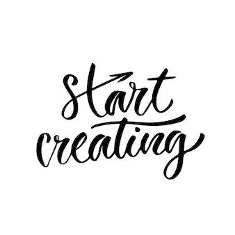 Comece a criar. poster ou impressão de letras inspiradoras