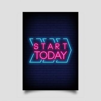 Comece hoje estilo de sinais de néon