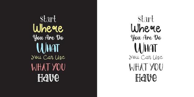 Comece onde você está, faça o que você pode usar o que você tem design de tshirt tipografia motivacional de ano novo