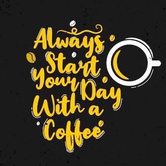 Comece sempre o seu dia com um café
