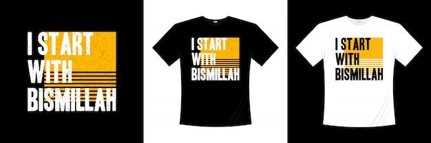 Começo com o design de t-shirt de tipografia de bismillah