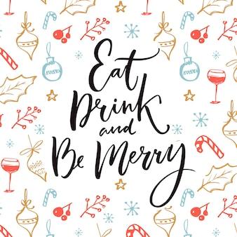 Comer, beber e ser feliz natal design de cartão com citações inspiradoras