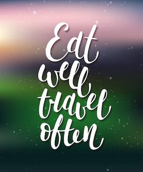 Comer bem viajar muitas vezes, caligrafia moderna