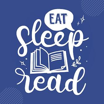 Comer dormir, ler leitura de citações vetor de design premium vector