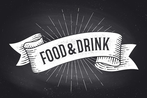 Comida e bebida. banner de fita vintage da velha escola com o texto food and drink. gráfico de giz preto e branco na lousa. cartaz para menu, bar, pub, restaurante, café, praça de alimentação.
