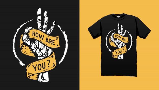 Como você está design de camiseta