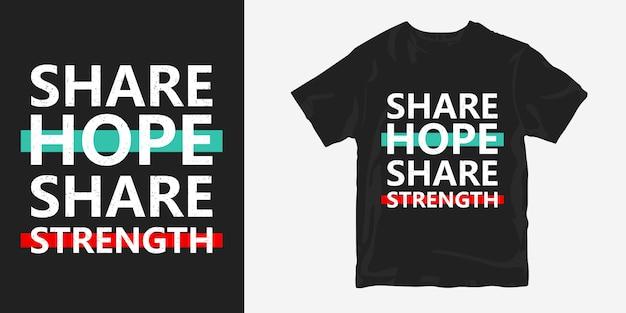 Compartilhar esperança compartilhar força citações design de t-shirt