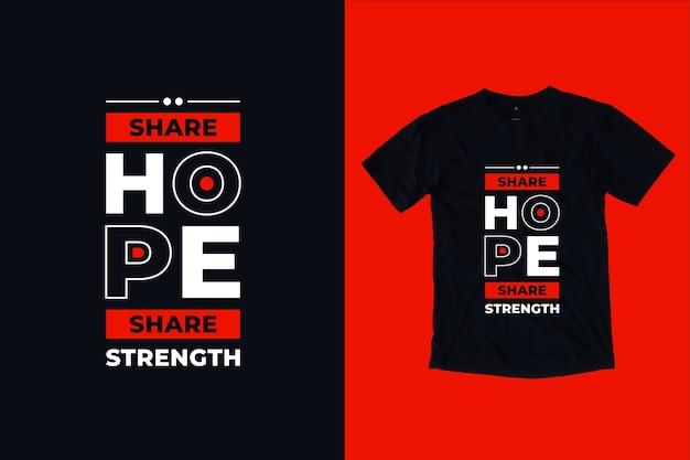 Compartilhe esperança compartilhe força citações de tipografia moderna inspiradora design de camisetas