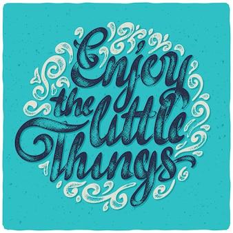Composição de letras com citação de texto aprecie as pequenas coisas