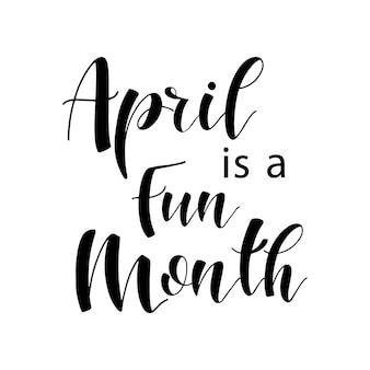 Composição de letras de cada mês do ano. abril é um mês divertido. ilustração vetorial.
