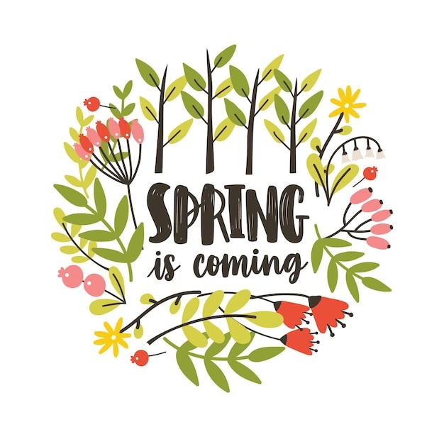 Composição decorativa sazonal redonda com slogan spring is coming escrito à mão com fonte caligráfica cursiva