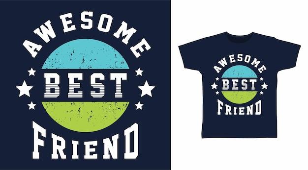 Conceito de camiseta com tipografia de melhor amigo incrível