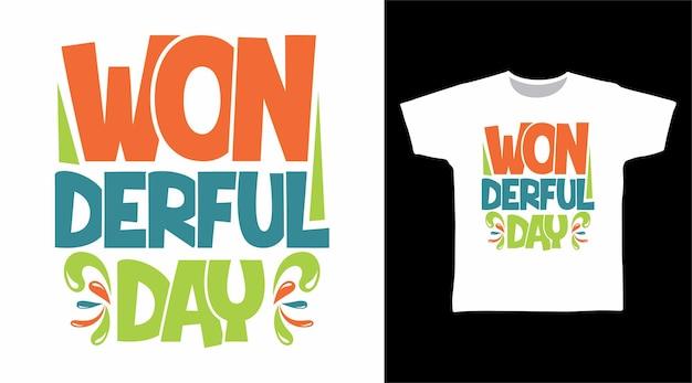 Conceito de camiseta de tipografia de dia maravilhoso