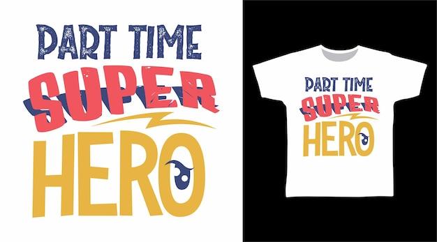 Conceito de camiseta de tipografia de super-herói em meio período