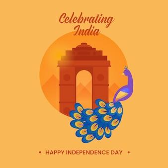 Conceito de feliz dia da independência com o monumento do portão da índia e o pássaro pavão