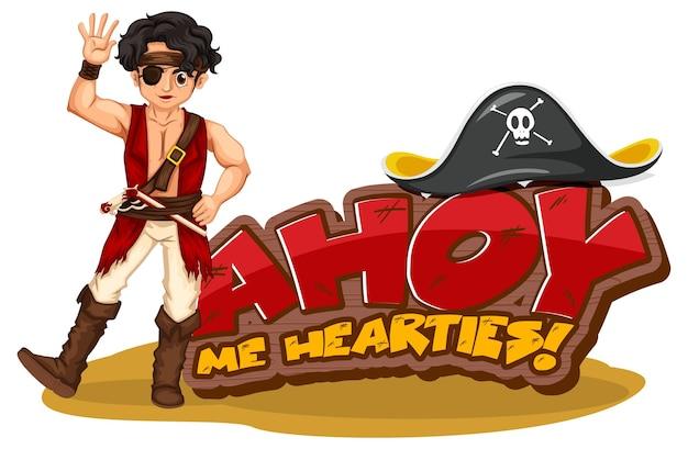 Conceito de gíria de pirata com o banner ahoy me hearties e um personagem de desenho animado pirata