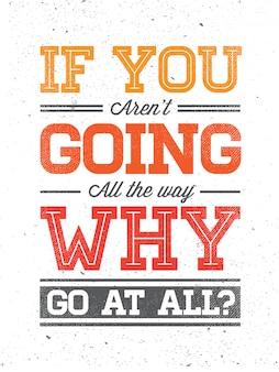 Conceito de grunge com a frase de inspiração para cartaz ou t-shirt. citação de motivação criativa.