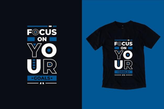 Concentre-se em seus objetivos design moderno de camisetas de citações motivacionais