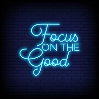 Concentre-se no bom para pôster em estilo neon. inspiração de citação moderna em estilo neon.