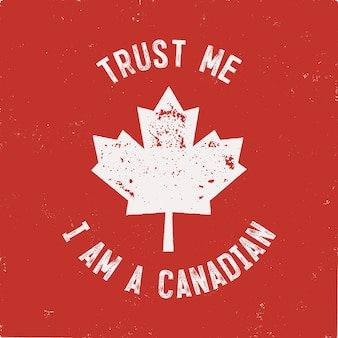 Confie em mim eu sou canadense. modelo de rótulo feliz dia do canadá