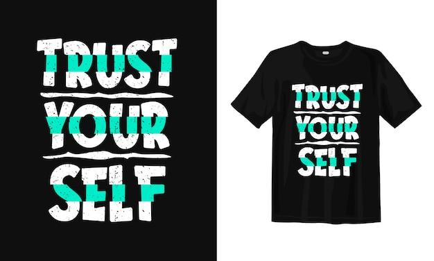 Confie em si mesmo. design de t-shirt motivacional citações
