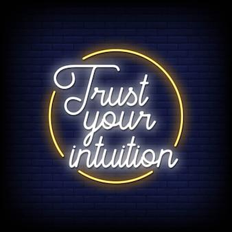 Confie na sua intuição sinais de néon estilo texto