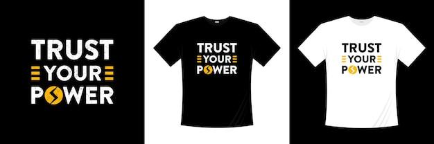 Confie no seu design de camiseta de tipografia poder