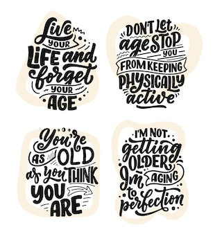 Conjunto com moderno e elegante mão desenhada letras slogans. citações sobre a velhice. cartazes de caligrafia motivacional, tipografia imprime.