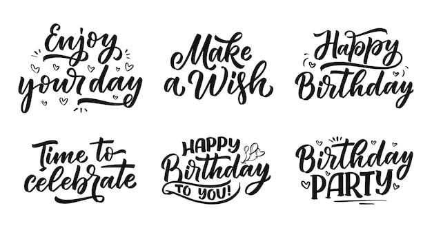Conjunto com slogans de letras para feliz aniversário. frases desenhadas à mão. texto de celebração da caligrafia moderna.