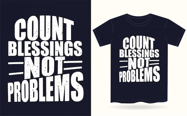 Contagem bênçãos não problemas tipografia motivacional para camiseta